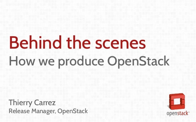 Coordination and Leadership challenges in producing OpenStack Thierry Carrez (@tcarrez) Release management PTL Behind the ...
