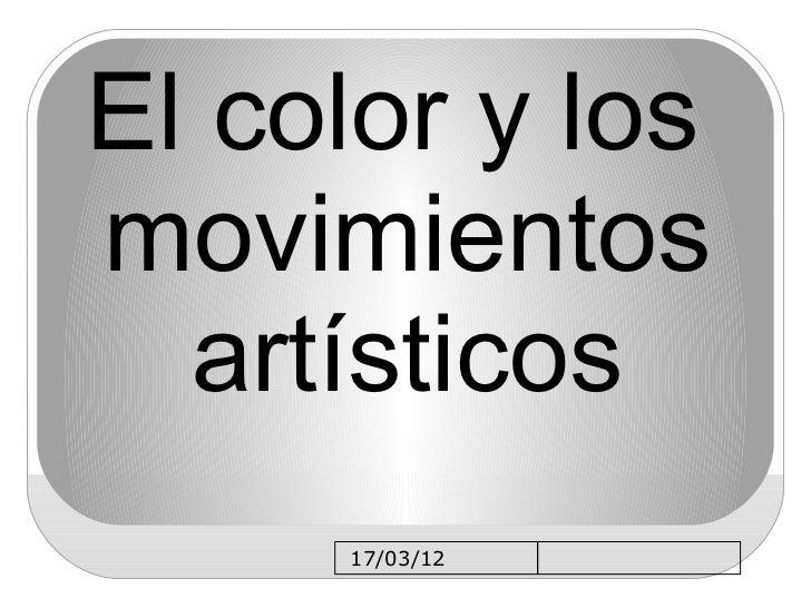 El color y losmovimientos  artísticos     17/03/12