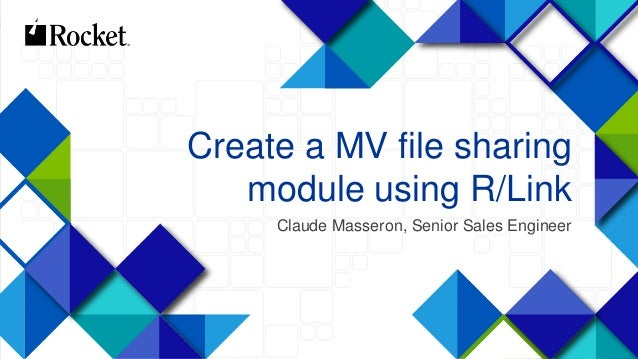 1 Create a MV file sharing module using R/Link Claude Masseron, Senior Sales Engineer