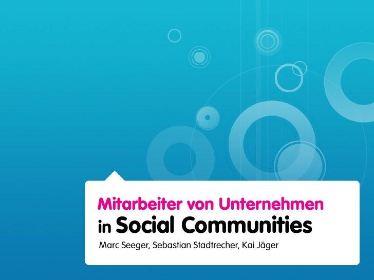 Mitarbeiter von Unternehmen in Social Communities Marc Seeger, Sebastian Stadtrecher, Kai Jäger