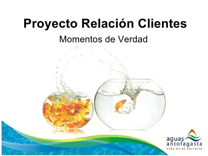 Proyecto Relación Clientes Momentos de Verdad