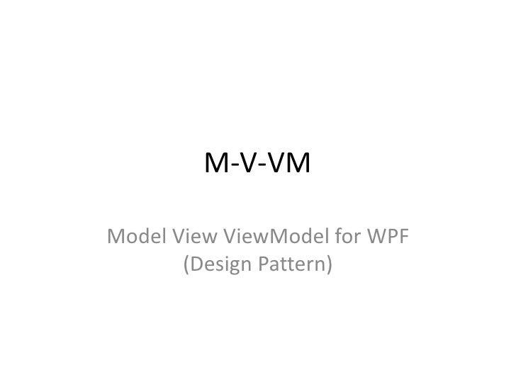 M-V-VMModel View ViewModel for WPF       (Design Pattern)