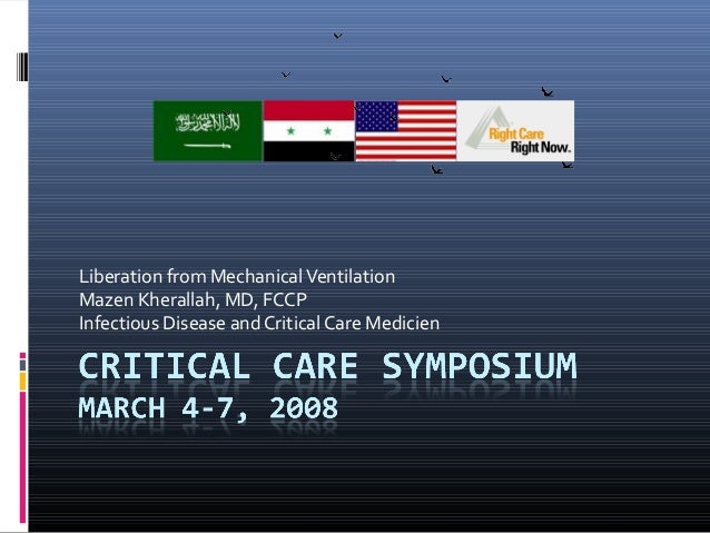Liberation from MechanicalVentilation Mazen Kherallah, MD, FCCP Infectious Disease and Critical Care Medicien