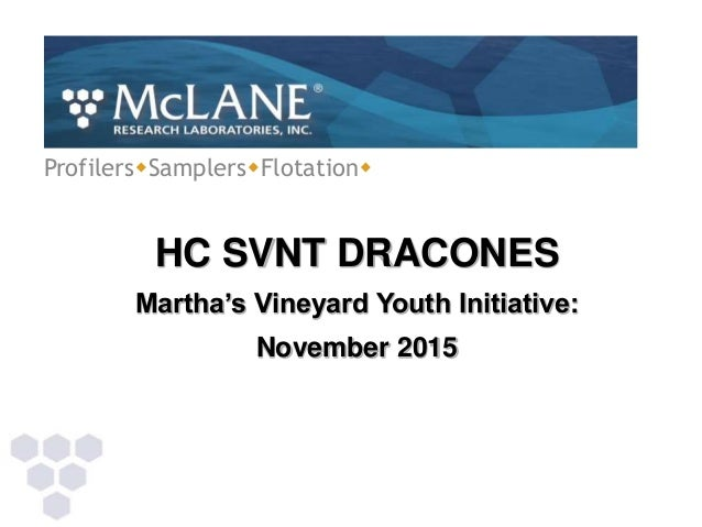ProfilerswSamplerswFlotationw HC SVNT DRACONES Martha's Vineyard Youth Initiative: November 2015
