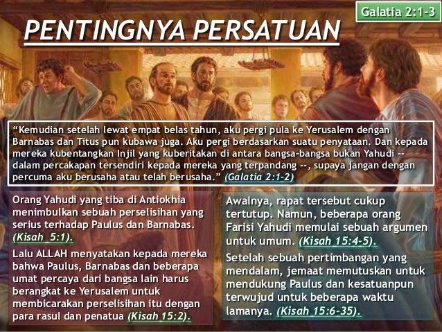 "PENTINGNYA PERSATUAN Galatia 2:1-3 ""Kemudian setelah lewat empat belas tahun, aku pergi pula ke Yerusalem dengan Barnabas ..."