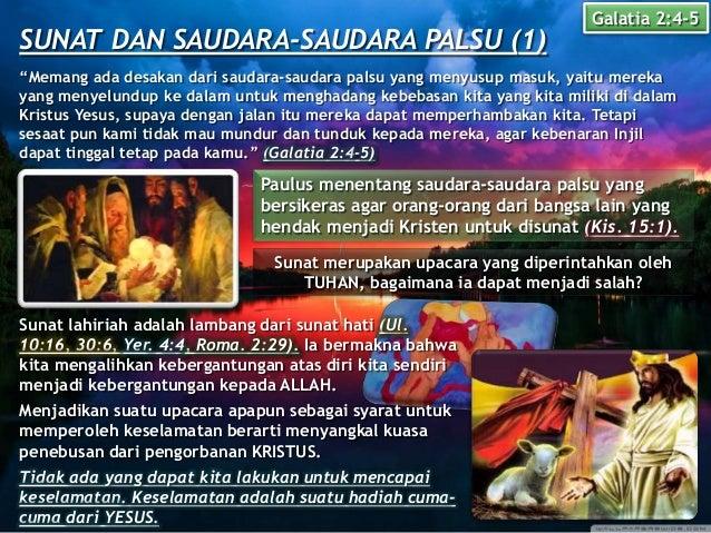 """SUNAT DAN SAUDARA-SAUDARA PALSU (1) Galatia 2:4-5 """"Memang ada desakan dari saudara-saudara palsu yang menyusup masuk, yait..."""