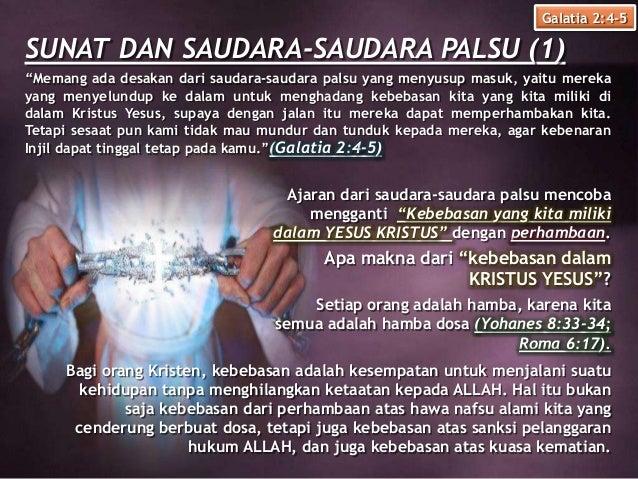 """SUNAT DAN SAUDARA-SAUDARA PALSU (1) Galatia 2:4-5 Ajaran dari saudara-saudara palsu mencoba mengganti """"Kebebasan yang kita..."""