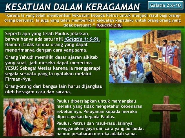 """KESATUAN DALAM KERAGAMAN Galatia 2:6-10 """"karena Ia yang telah memberikan kekuatan kepada Petrus untuk menjadi rasul bagi o..."""
