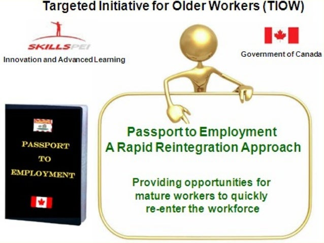 Passport to Employment - a rapid reintegration approach Primary Features:  Job search skills enhancement  Seek and Find ...