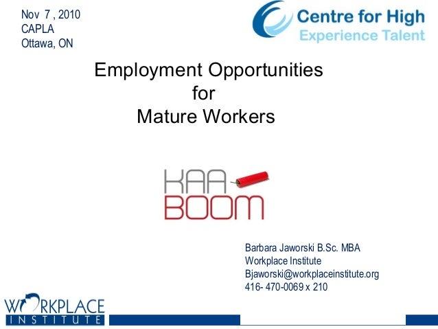 Nov 7 , 2010 CAPLA Ottawa, ON Barbara Jaworski B.Sc. MBA Workplace Institute Bjaworski@workplaceinstitute.org 416- 470-006...