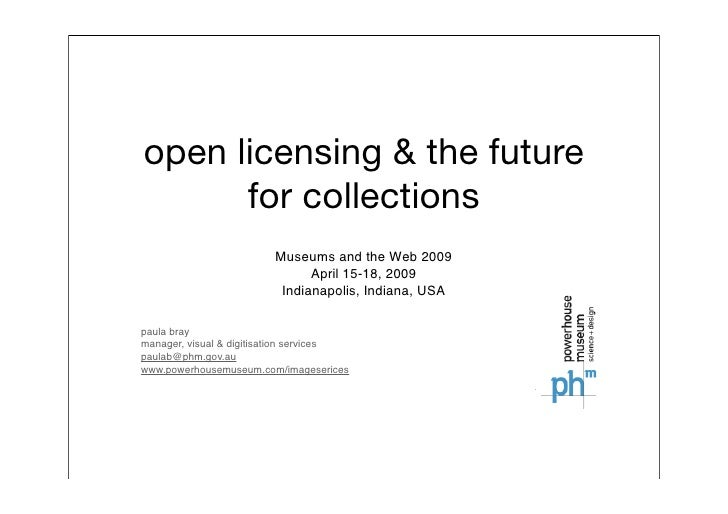 open licensing & the future       for collections                          Museums and the Web 2009                       ...