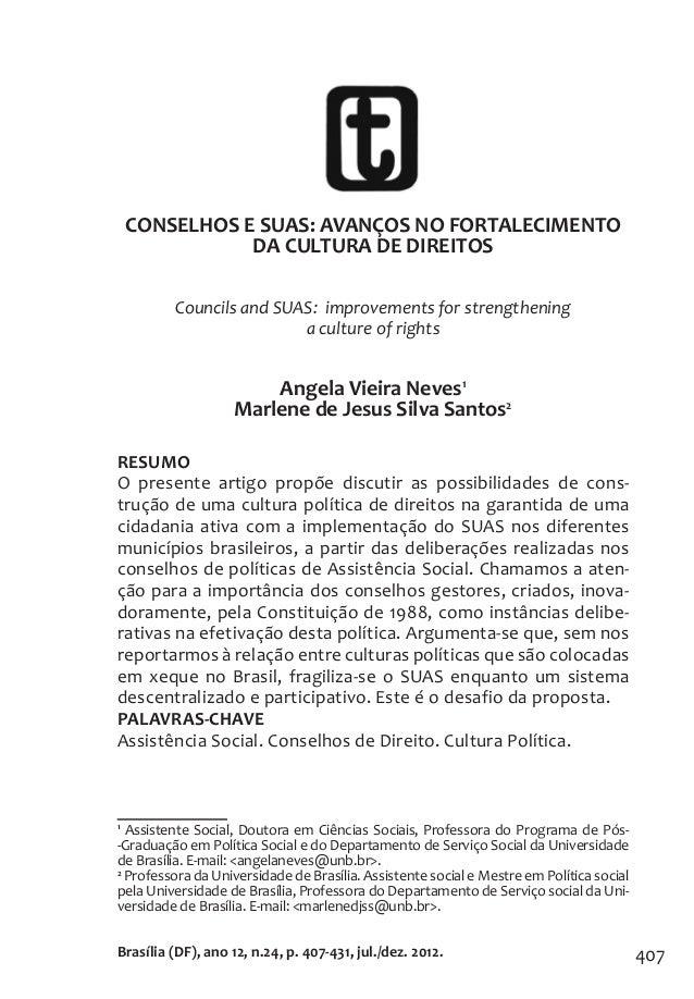 407 CONSELHOS E SUAS: AVANÇOS NO FORTALECIMENTO DA CULTURA DE DIREITOS Councils and SUAS: improvements for strengthening a...