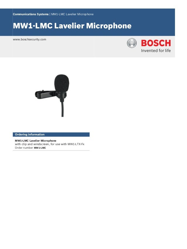Communications Systems | MW1‑LMC Lavelier Microphone MW1‑LMC Lavelier Microphone www.boschsecurity.com Ordering informatio...