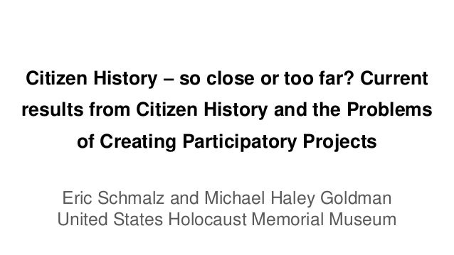 Citizen History – so close or too far? Current results from Citizen History and the Problems of Creating Participatory Pro...