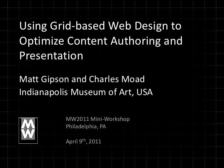 Using Grid-based Web Design to Optimize Content Authoring and Presentation<br />Matt Gipson and Charles Moad<br />Indianap...