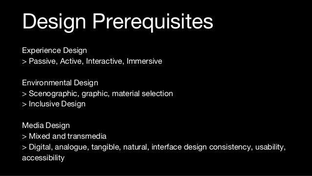 Experience Design > Passive, Active, Interactive, Immersive Environmental Design > Scenographic, graphic, material selecti...