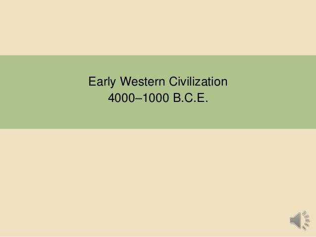 Early Western Civilization 4000–1000 B.C.E.
