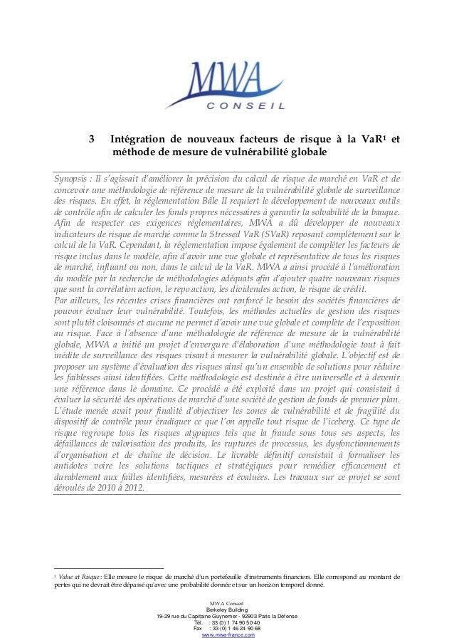 3  Intégration de nouveaux facteurs de risque à la VaR1 et méthode de mesure de vulnérabilité globale  Synopsis : Il s'agi...