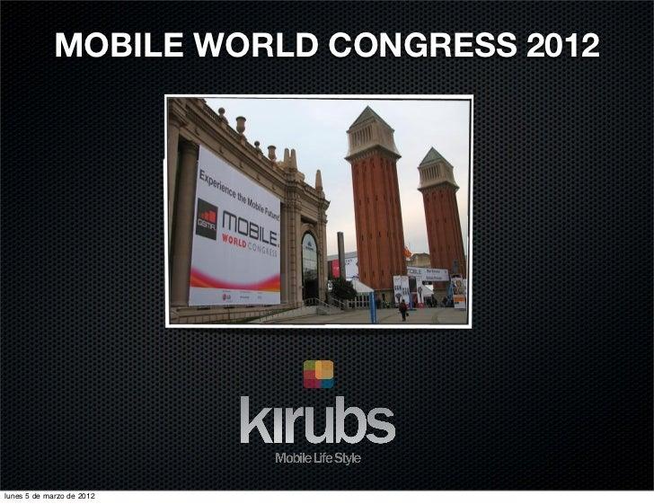 MOBILE WORLD CONGRESS 2012lunes 5 de marzo de 2012