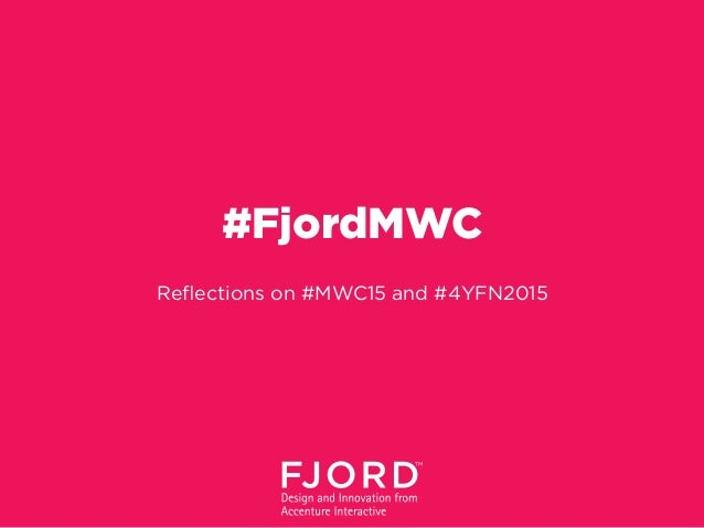 #FjordMWC Reflections on #MWC15 and #4YFN2015