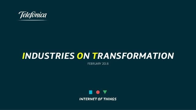 INDUSTRIES ON transformation FEBRUARY 2018
