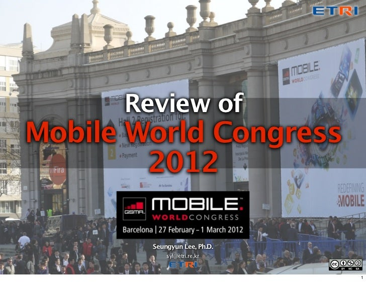 Review ofMobile World Congress        2012        Seungyun Lee, Ph.D.            syl@etri.re.kr                           ...