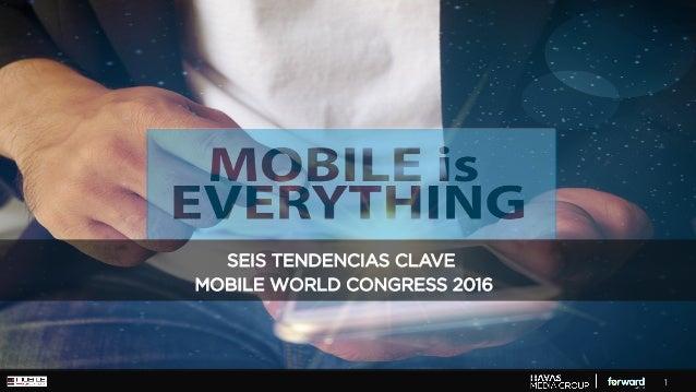 1 SEIS TENDENCIAS CLAVE MOBILE WORLD CONGRESS 2016