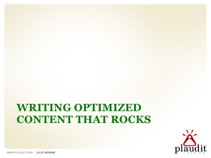 WRITING OPTIMIZED CONTENT THAT ROCKS