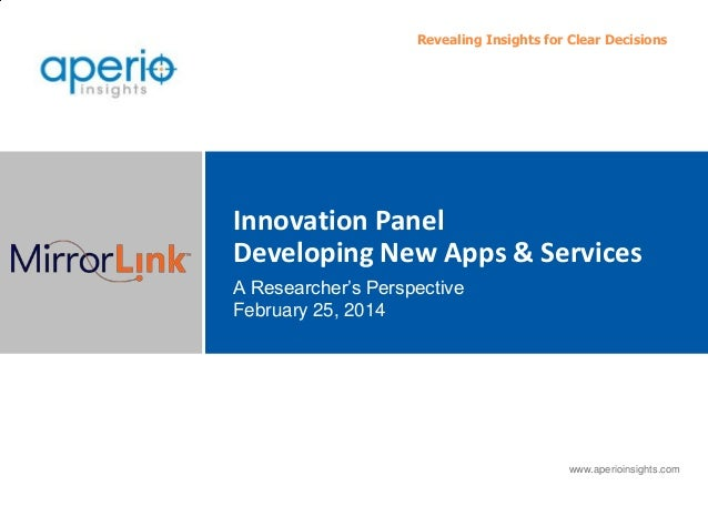 Revealing Insights for Clear Decisions  Innovation Panel Developing New Apps & Services A Researcher's Perspective Februar...