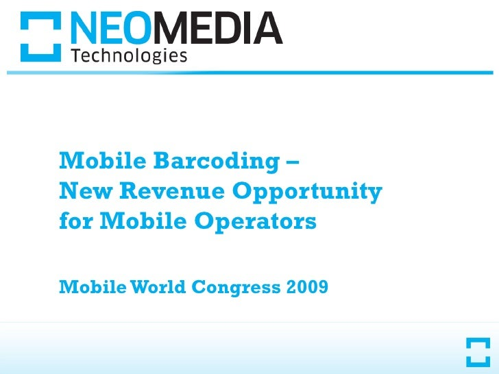 Mobile Barcoding –  New Revenue Opportunity  for Mobile Operators Mobile World Congress 2009