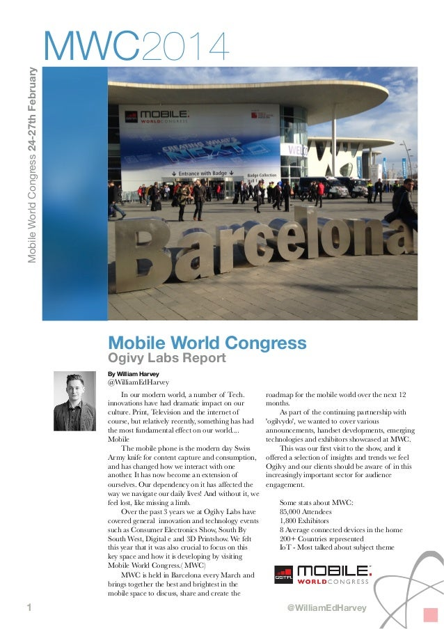 Mobile World Congress 24-27th February  MWC2014  Mobile World Congress Ogivy Labs Report By William Harvey  @WilliamEdHarv...