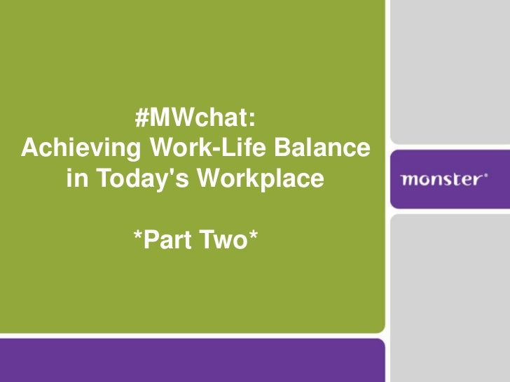 #MWchat:Achieving Work-Life Balance   in Todays Workplace        *Part Two*