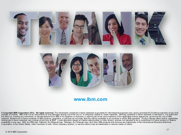 www.ibm.com© Copyright IBM Corporation 2012. All rights reserved. The information contained in these materials is provided...
