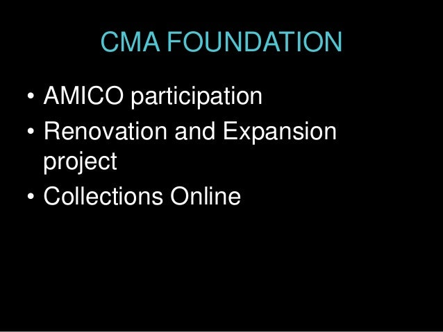 CMA FOUNDATION • AMICO participation • Renovation and Expansion project • Collections Online