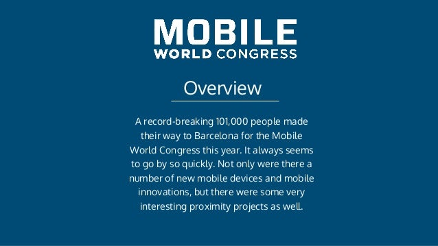 Overview A record-breaking 101,000 people made their way to Barcelona for the Mobile World Congress this year. It always s...
