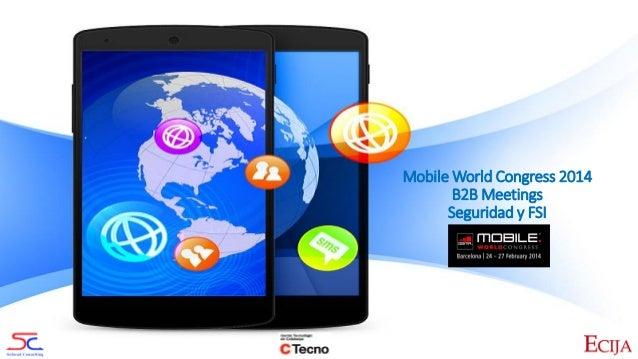 Mobile World Congress 2014 B2B Meetings Seguridad y FSI