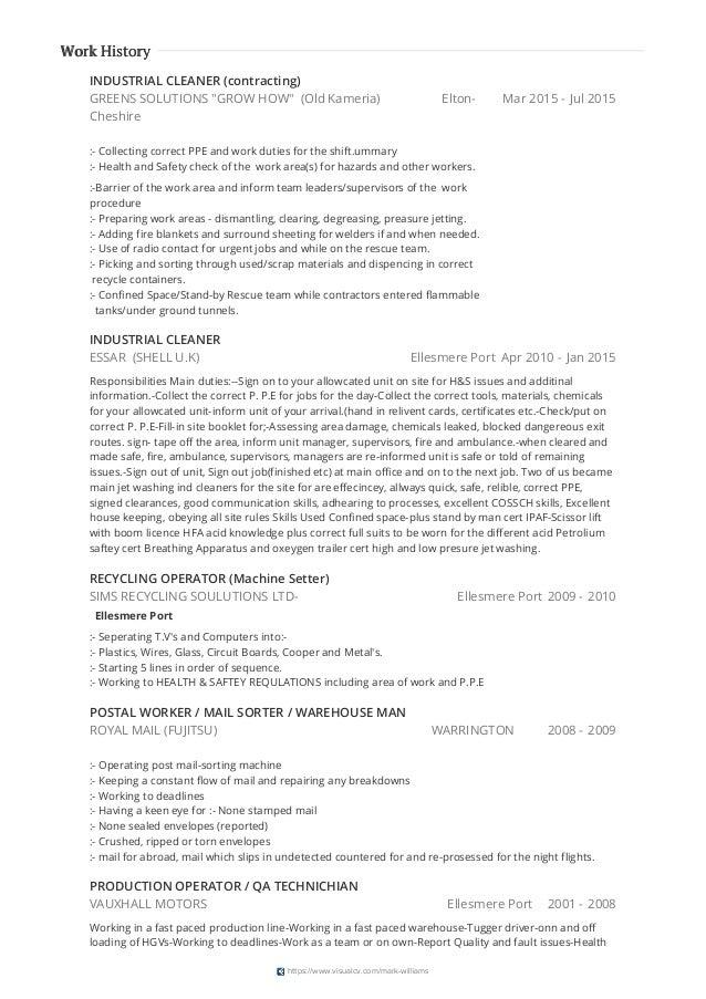 Mar 2015 - Jul 2015 Apr 2010 - Jan 2015 2009 - 2010 2008 - 2009 2001 - 2008 Work History INDUSTRIAL CLEANER (contracting) ...