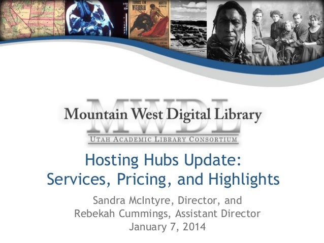 Hosting Hubs Update: Services, Pricing, and Highlights Sandra McIntyre, Director, and Rebekah Cummings, Assistant Director...