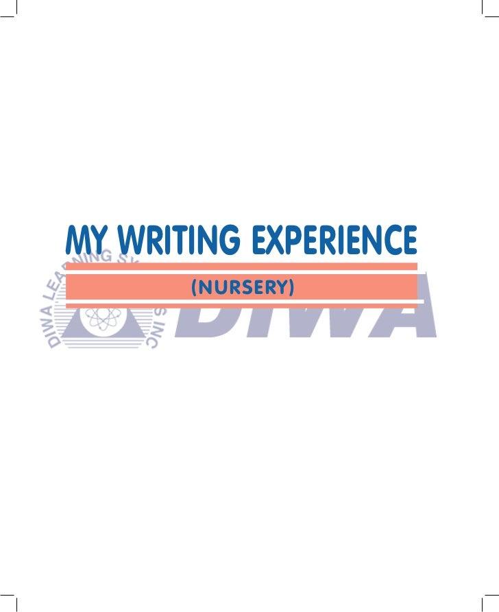MY WRITING EXPERIENCE       (NURSERY)