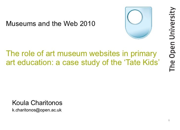 Museums and the Web 2010 The role of art museum websites in primary art education: a case study of the 'Tate Kids'   Koula...