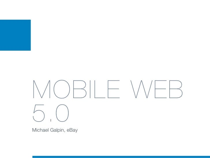 MOBILE WEB 5.0 Michael Galpin, eBay
