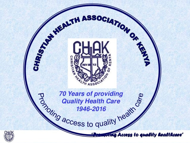 """Promoting Access to quality healthcare"" 70 Years of providing Quality Health Care 1946-2016"