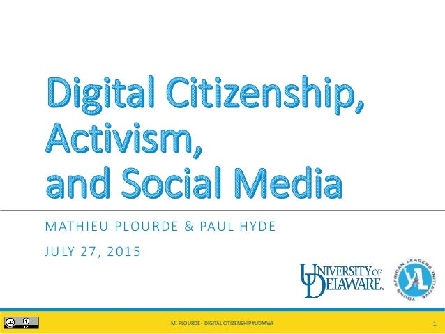 MATHIEU PLOURDE & PAUL HYDE JULY 27, 2015 M. PLOURDE - DIGITAL CITIZENSHIP #UDMWF 1