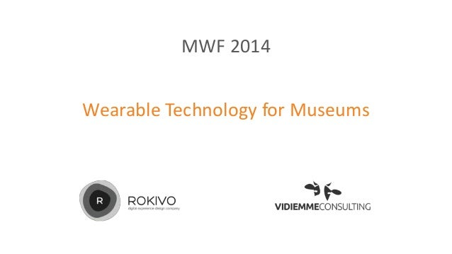 MWF 2014 Wearable Technology for Museums