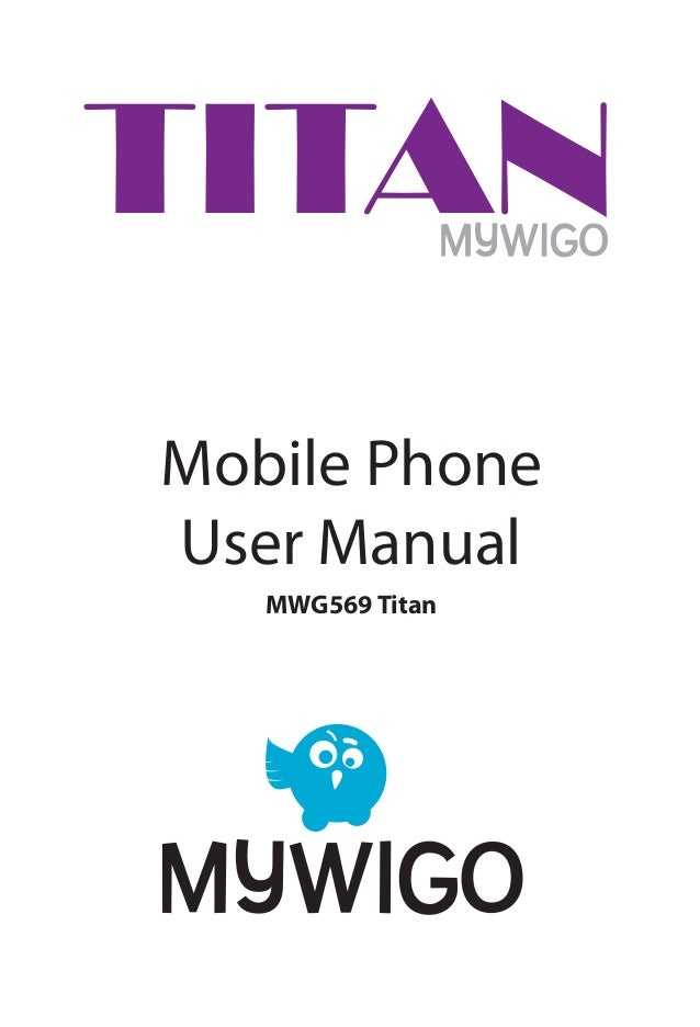 Mobile Phone User Manual MWG569 Titan TITAN
