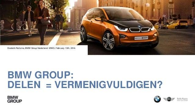 Diederik Reitsma, BMW Group Nederland. MWG, February 13th, 2014.  BMW GROUP: DELEN = VERMENIGVULDIGEN?