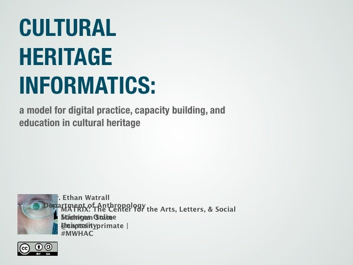CULTURALHERITAGEINFORMATICS:a model for digital practice, capacity building, andeducation in cultural heritage       Dr. E...