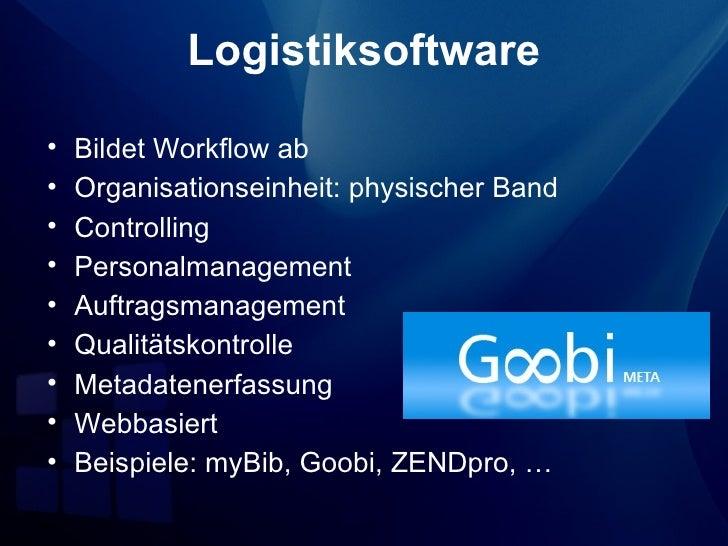 Logistiksoftware•   Bildet Workflow ab•   Organisationseinheit: physischer Band•   Controlling•   Personalmanagement•   Au...