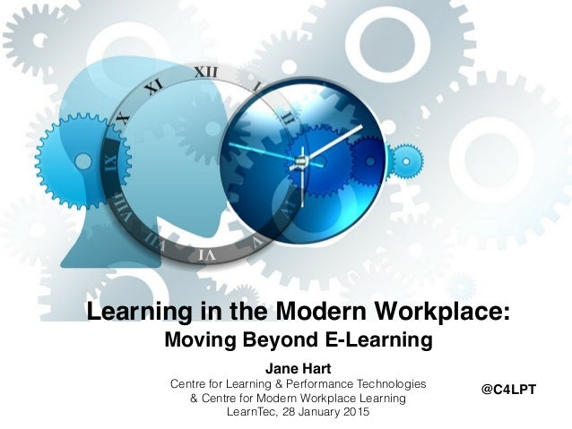 Learning in the Modern Workplace: 