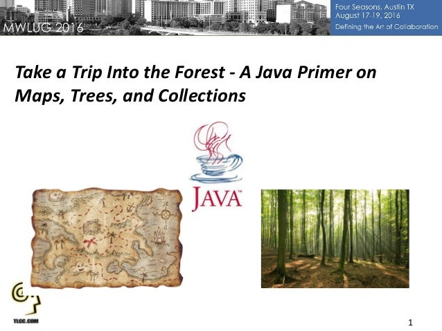 1 Take a Trip Into the Forest - A Java Primer on Maps, Trees, and Collections